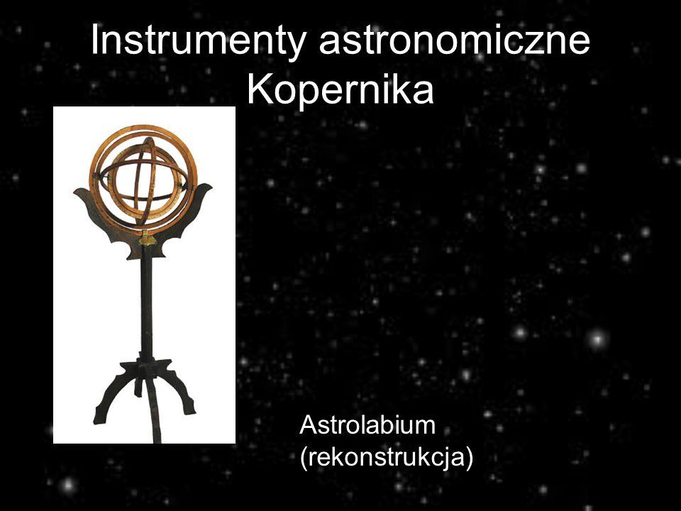 Instrumenty astronomiczne Kopernika Astrolabium (rekonstrukcja)