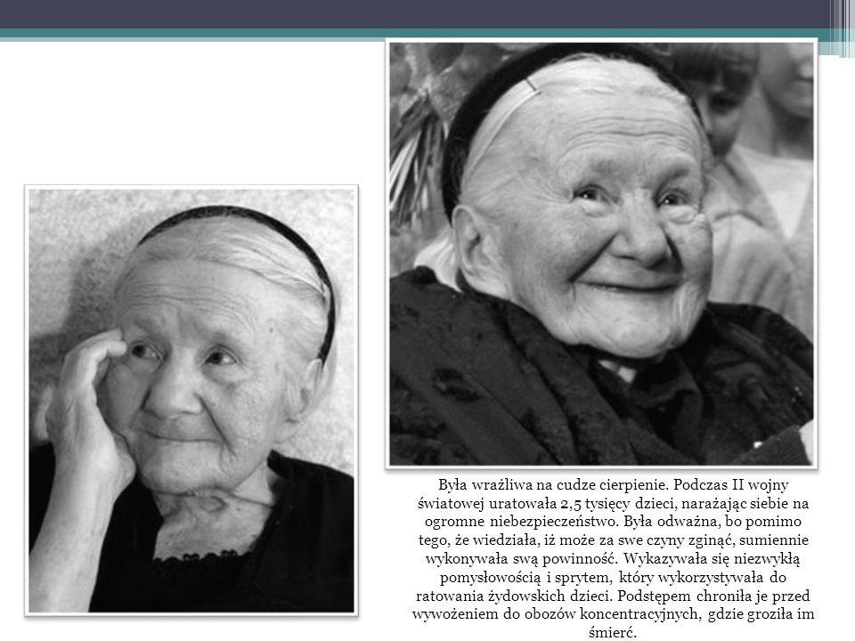 Była wrażliwa na cudze cierpienie. Podczas II wojny światowej uratowała 2,5 tysięcy dzieci, narażając siebie na ogromne niebezpieczeństwo. Była odważn