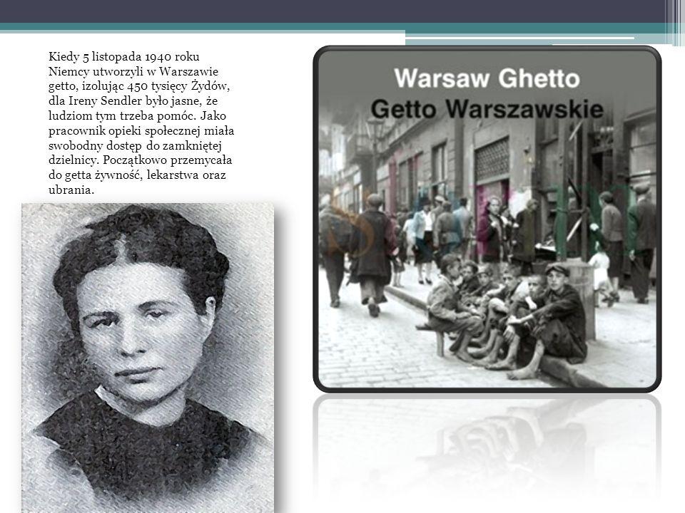 Kiedy 5 listopada 1940 roku Niemcy utworzyli w Warszawie getto, izolując 450 tysięcy Żydów, dla Ireny Sendler było jasne, że ludziom tym trzeba pomóc.