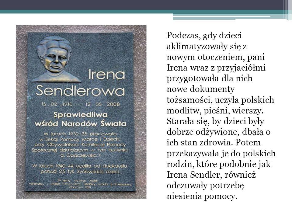 Podczas, gdy dzieci aklimatyzowały się z nowym otoczeniem, pani Irena wraz z przyjaciółmi przygotowała dla nich nowe dokumenty tożsamości, uczyła pols
