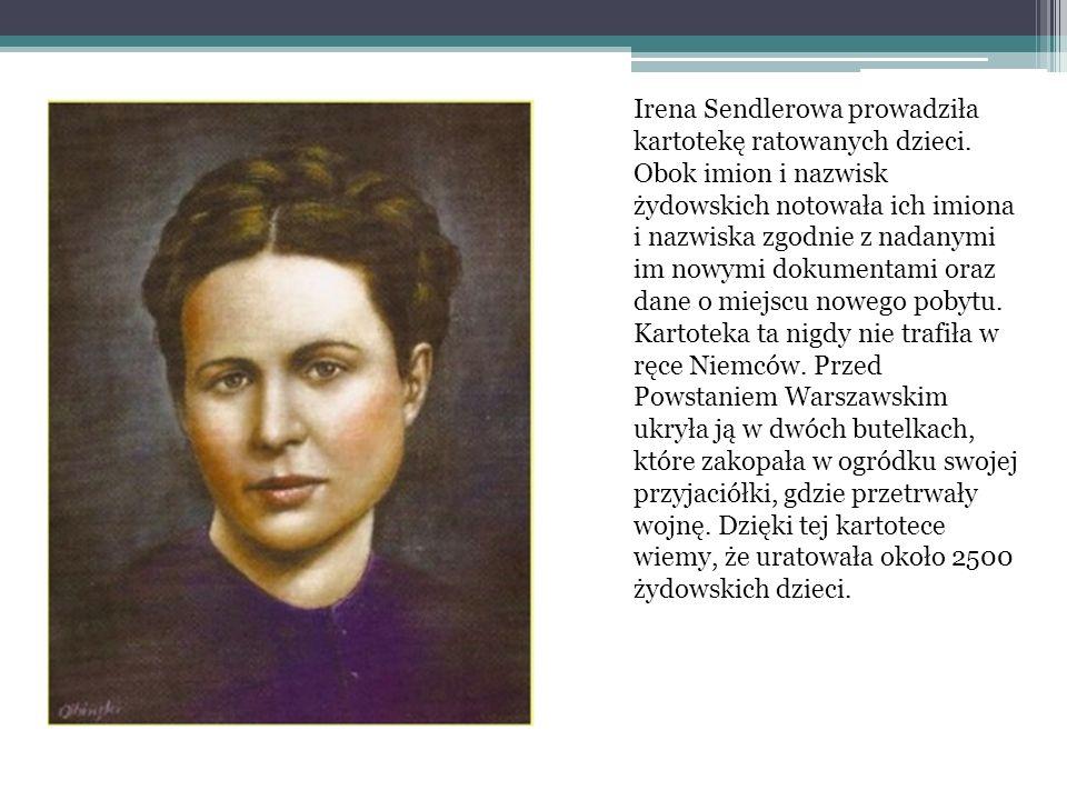 Irena Sendlerowa prowadziła kartotekę ratowanych dzieci. Obok imion i nazwisk żydowskich notowała ich imiona i nazwiska zgodnie z nadanymi im nowymi d