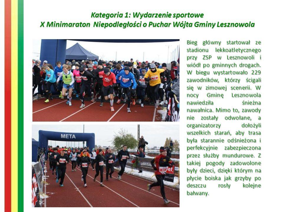 Kategoria 1: Wydarzenie sportowe X Minimaraton Niepodległości o Puchar Wójta Gminy Lesznowola Bieg główny startował ze stadionu lekkoatletycznego przy ZSP w Lesznowoli i wiódł po gminnych drogach.