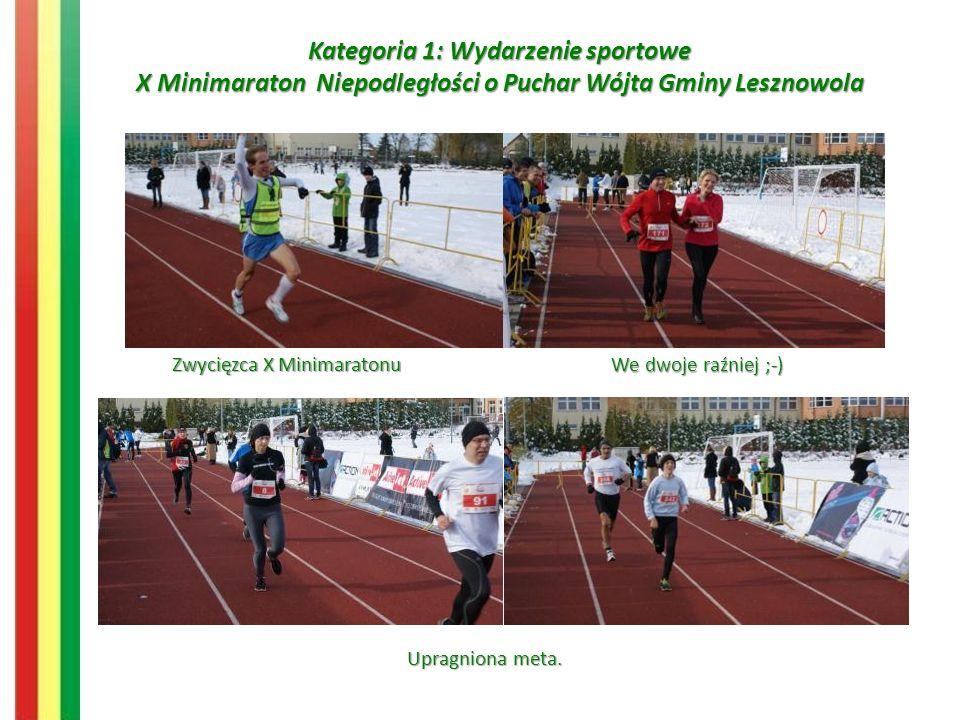 Kategoria 1: Wydarzenie sportowe X Minimaraton Niepodległości o Puchar Wójta Gminy Lesznowola Upragniona meta.