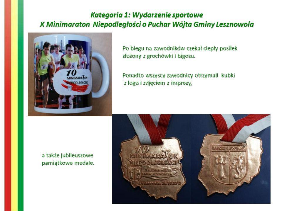 Kategoria 1: Wydarzenie sportowe X Minimaraton Niepodległości o Puchar Wójta Gminy Lesznowola Po biegu na zawodników czekał ciepły posiłek złożony z grochówki i bigosu.