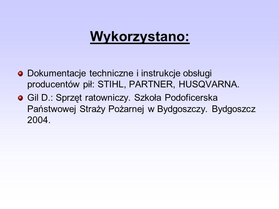 Dokumentacje techniczne i instrukcje obsługi producentów pił: STIHL, PARTNER, HUSQVARNA. Gil D.: Sprzęt ratowniczy. Szkoła Podoficerska Państwowej Str
