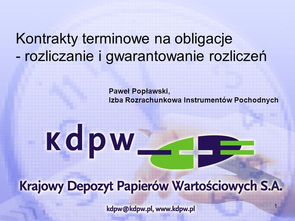 2 Kontrakty terminowe na obligacje - rozliczanie Rozliczanie i gwarantowanie przez KDPW Występowanie KDPW jako technicznej strony rozliczeń Uczestnik rozliczający A KDPW Uczestnik rozliczający B