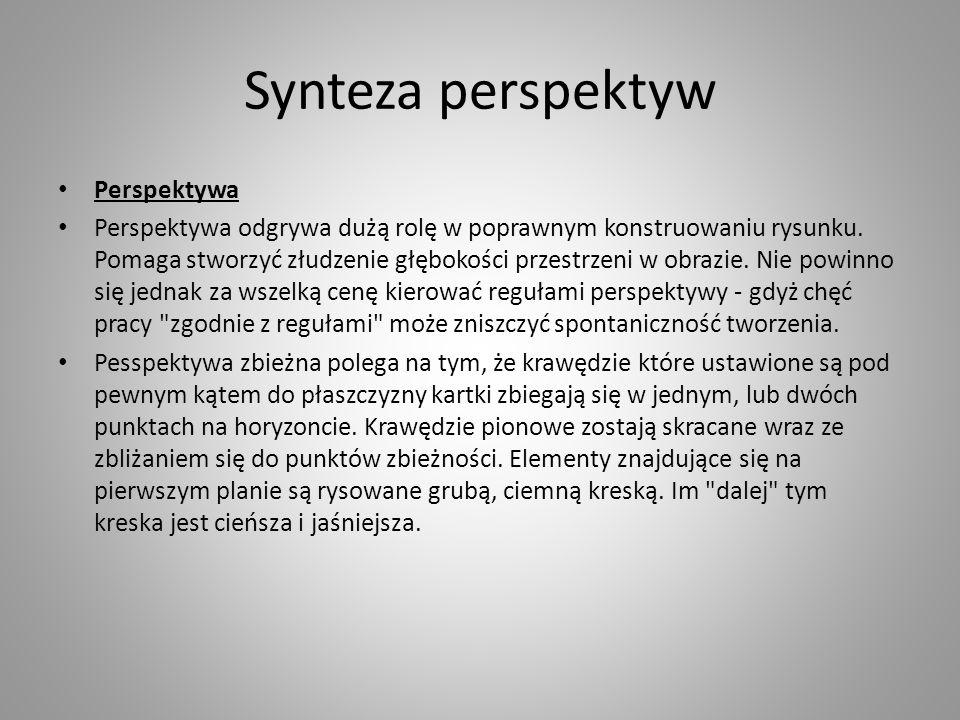 Synteza perspektyw Perspektywa Perspektywa odgrywa dużą rolę w poprawnym konstruowaniu rysunku. Pomaga stworzyć złudzenie głębokości przestrzeni w obr