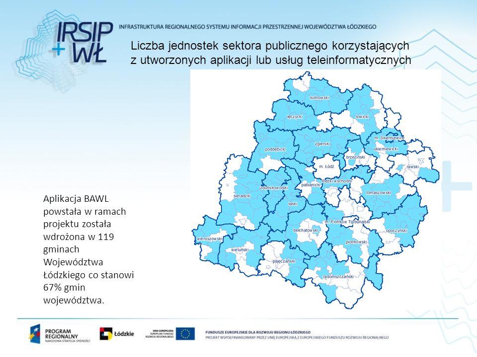 Liczba jednostek sektora publicznego korzystających z utworzonych aplikacji lub usług teleinformatycznych Aplikacja BAWL powstała w ramach projektu została wdrożona w 119 gminach Województwa Łódzkiego co stanowi 67% gmin województwa.