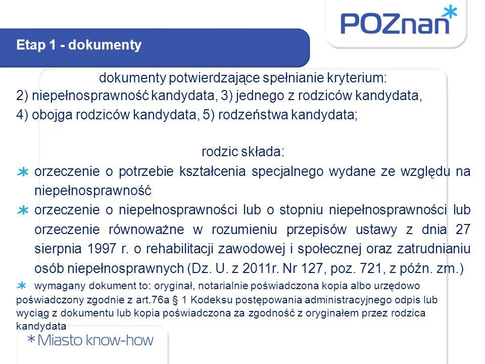 dokumenty potwierdzające spełnianie kryterium: 2) niepełnosprawność kandydata, 3) jednego z rodziców kandydata, 4) obojga rodziców kandydata, 5) rodze
