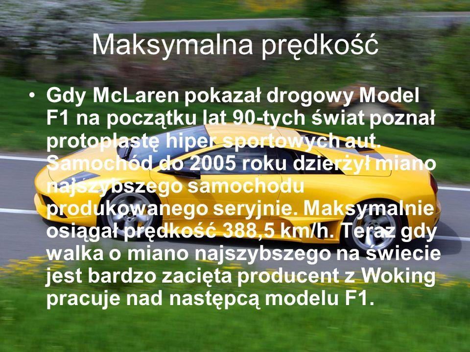 Maksymalna prędkość Gdy McLaren pokazał drogowy Model F1 na początku lat 90-tych świat poznał protoplastę hiper sportowych aut. Samochód do 2005 roku