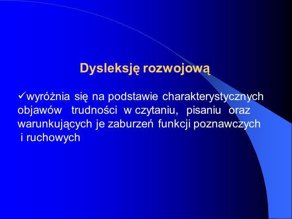 Zaburzenia dysleksji mogą dotyczyć funkcji: analizy i syntezy wzrokowej, pamięci wzrokowej - symboli graficznych; analizy i syntezy słuchowej, pamięci