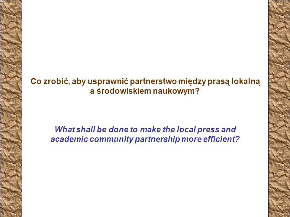 Co zrobić, aby usprawnić partnerstwo między prasą lokalną a środowiskiem naukowym.
