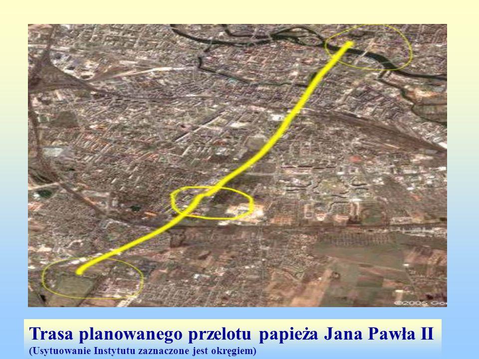 Trasa planowanego przelotu papieża Jana Pawła II (Usytuowanie Instytutu zaznaczone jest okręgiem)