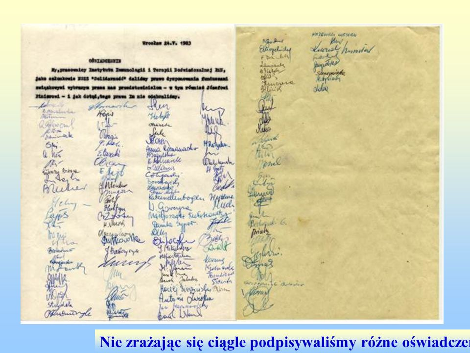 Nie zrażając się ciągle podpisywaliśmy różne oświadczenia