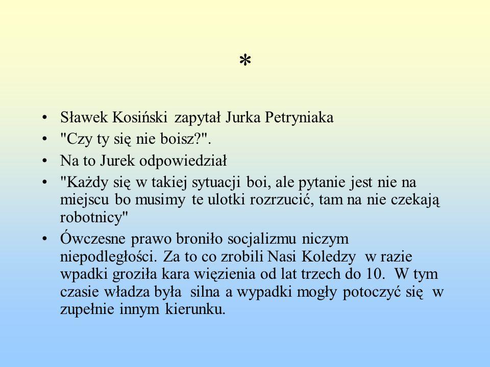 * Sławek Kosiński zapytał Jurka Petryniaka