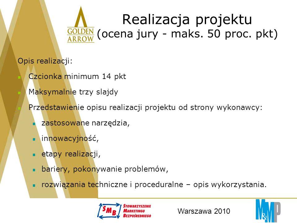 Warszawa 2010 Efekty projektu (ocena jury - maks.50 proc.