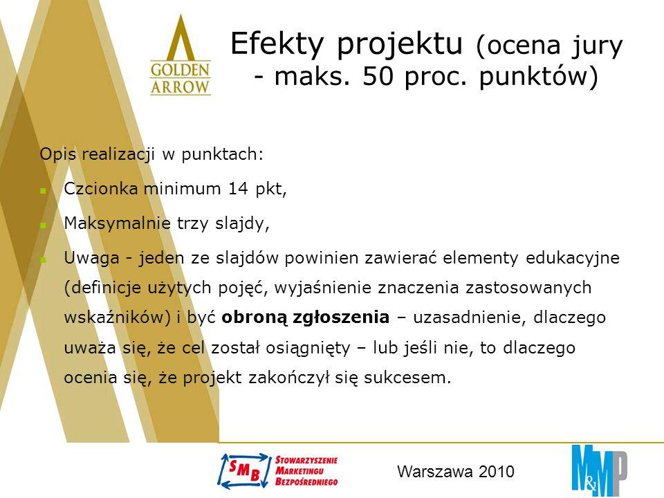 Warszawa 2010 Efekty projektu (ocena jury - maks. 50 proc.