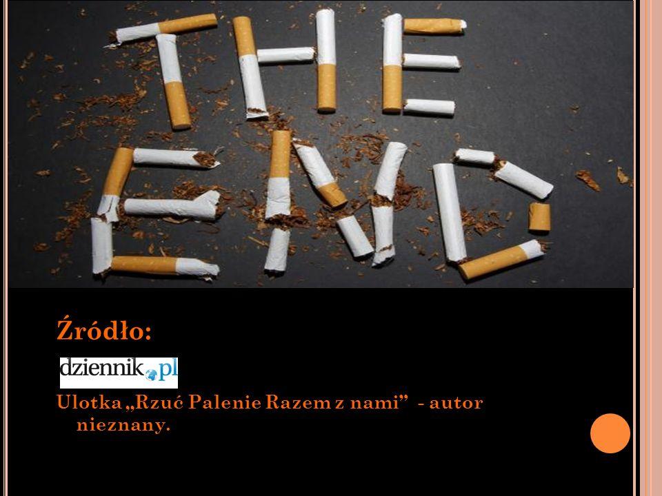 Źródło: Ulotka Rzuć Palenie Razem z nami - autor nieznany.