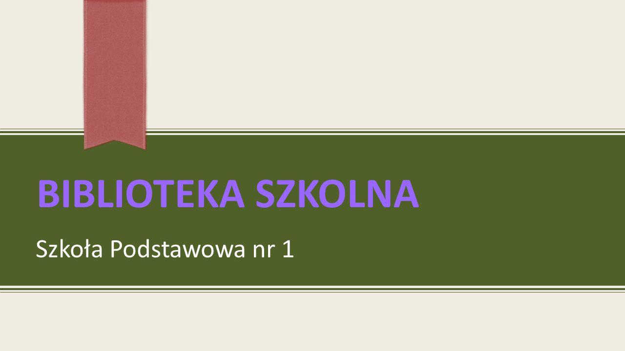 BIBLIOTEKA SZKOLNA Szkoła Podstawowa nr 1