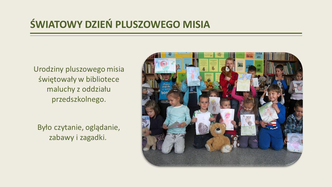 ŚWIATOWY DZIEŃ PLUSZOWEGO MISIA Urodziny pluszowego misia świętowały w bibliotece maluchy z oddziału przedszkolnego.