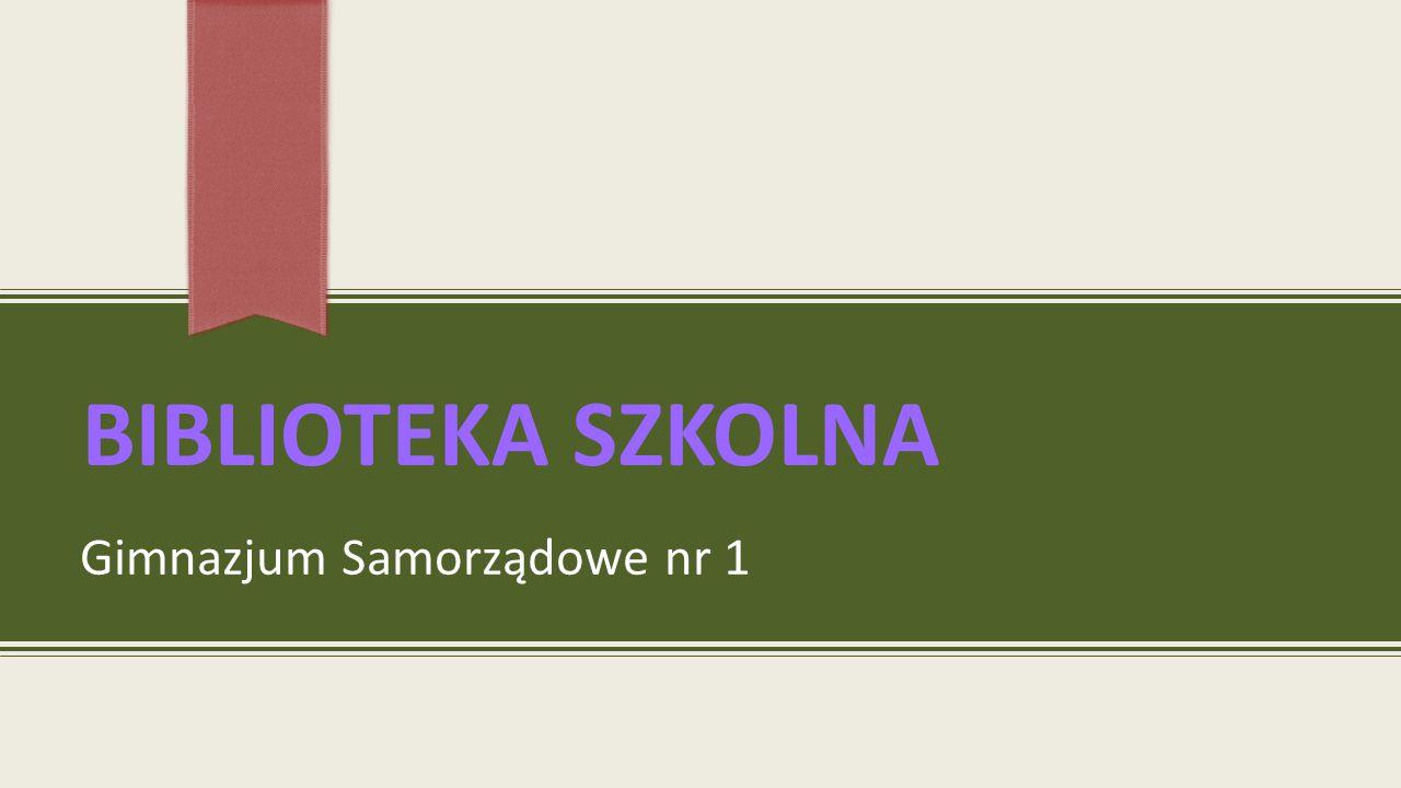 BIBLIOTEKA SZKOLNA Gimnazjum Samorządowe nr 1