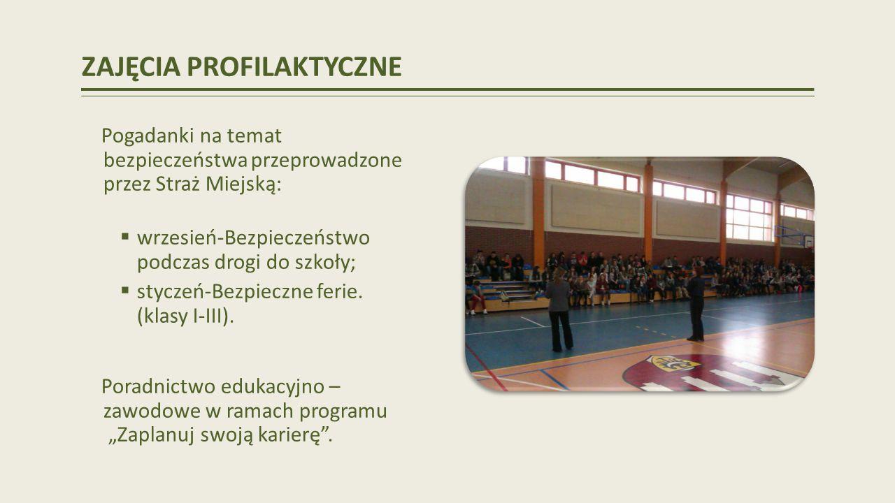 ZAJĘCIA PROFILAKTYCZNE Pogadanki na temat bezpieczeństwa przeprowadzone przez Straż Miejską: wrzesień-Bezpieczeństwo podczas drogi do szkoły; styczeń-Bezpieczne ferie.