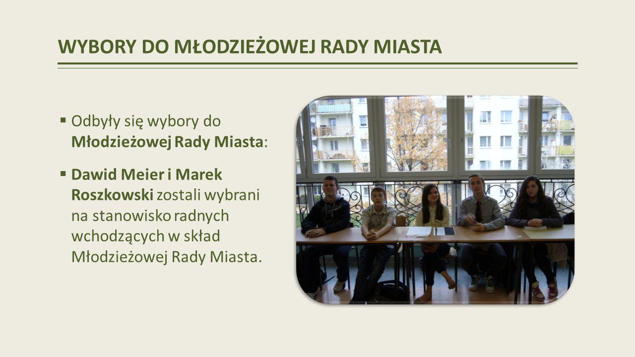 WYBORY DO MŁODZIEŻOWEJ RADY MIASTA Odbyły się wybory do Młodzieżowej Rady Miasta: Dawid Meier i Marek Roszkowski zostali wybrani na stanowisko radnych wchodzących w skład Młodzieżowej Rady Miasta.