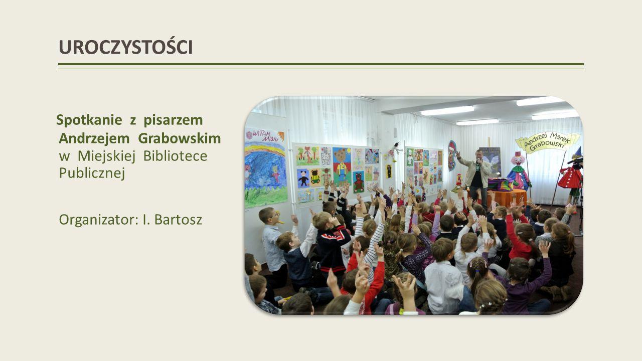 UROCZYSTOŚCI Spotkanie z pisarzem Andrzejem Grabowskim w Miejskiej Bibliotece Publicznej Organizator: I.