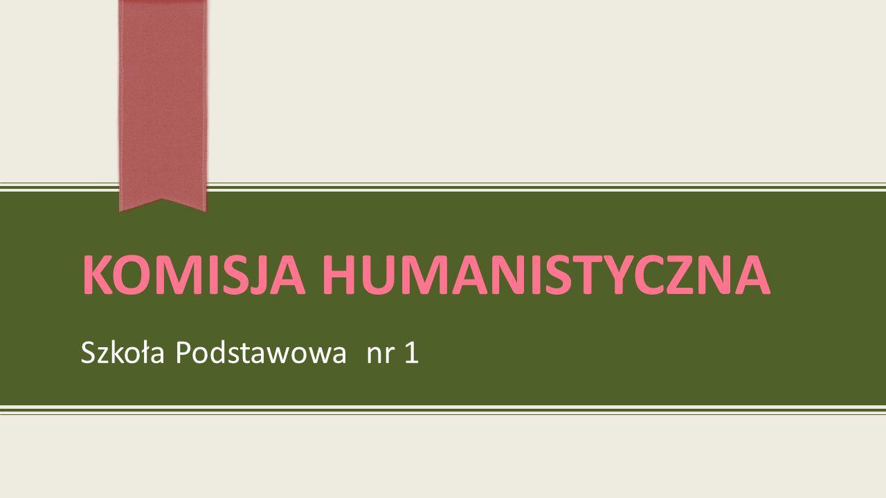 KOMISJA HUMANISTYCZNA Szkoła Podstawowa nr 1