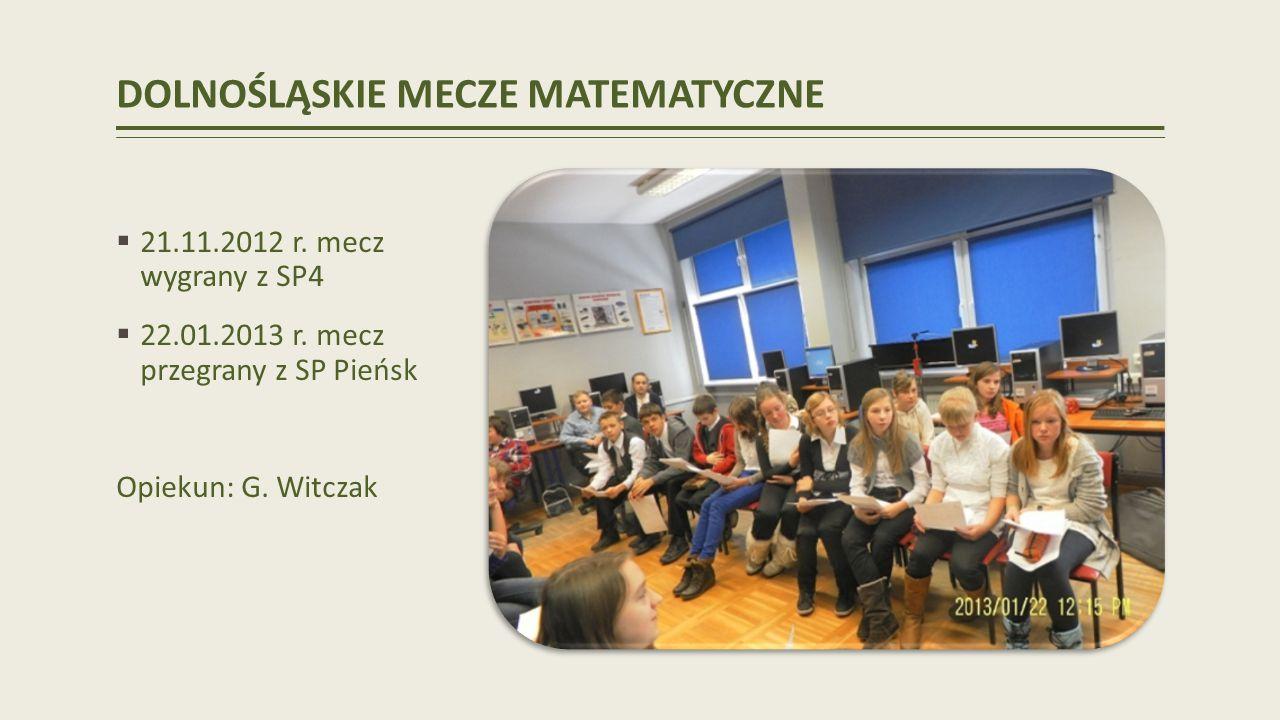 DOLNOŚLĄSKIE MECZE MATEMATYCZNE 21.11.2012 r.mecz wygrany z SP4 22.01.2013 r.