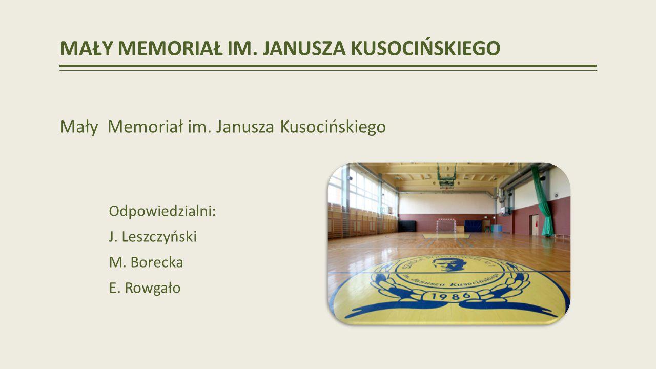 MAŁY MEMORIAŁ IM.JANUSZA KUSOCIŃSKIEGO Mały Memoriał im.