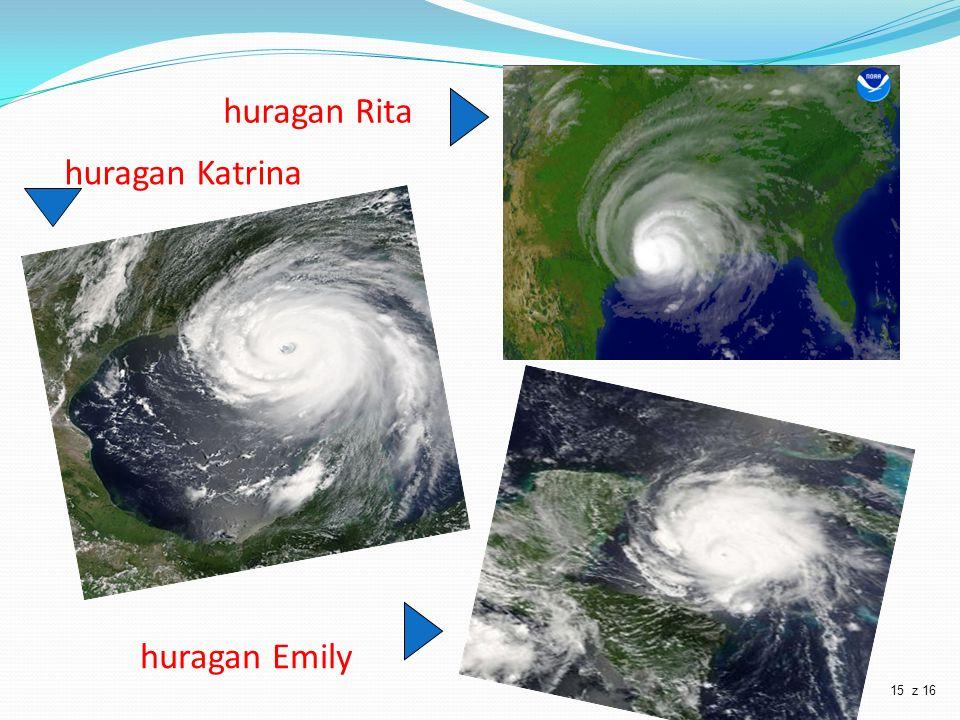 huragan Katrina huragan Rita huragan Emily 15 z 16