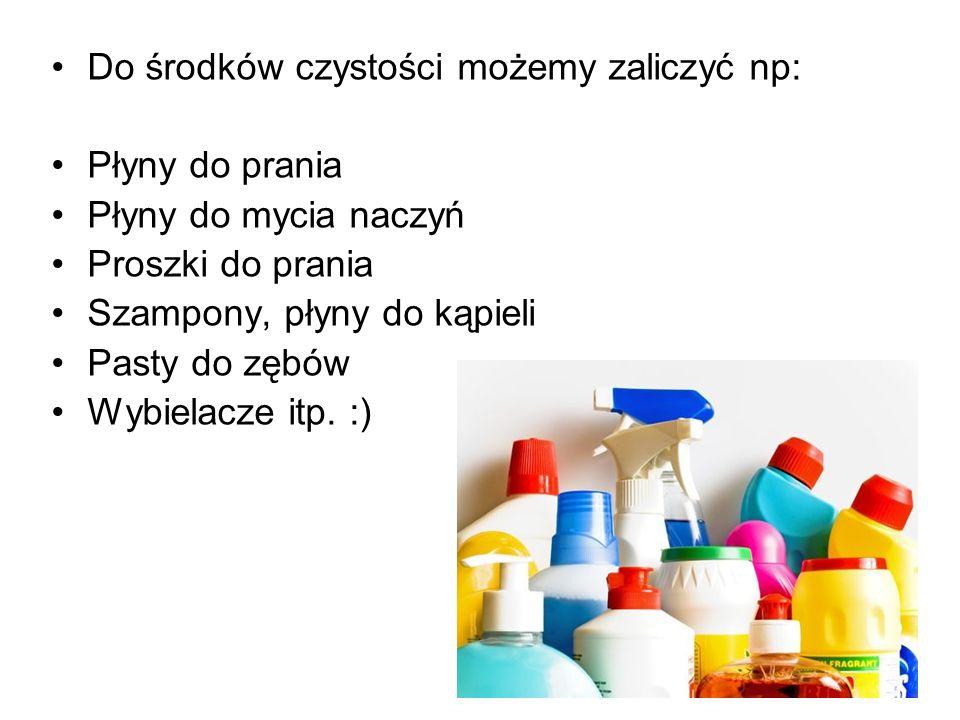 Do środków czystości możemy zaliczyć np: Płyny do prania Płyny do mycia naczyń Proszki do prania Szampony, płyny do kąpieli Pasty do zębów Wybielacze itp.