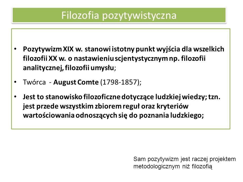 Filozofia pozytywistyczna Pozytywizm XIX w.