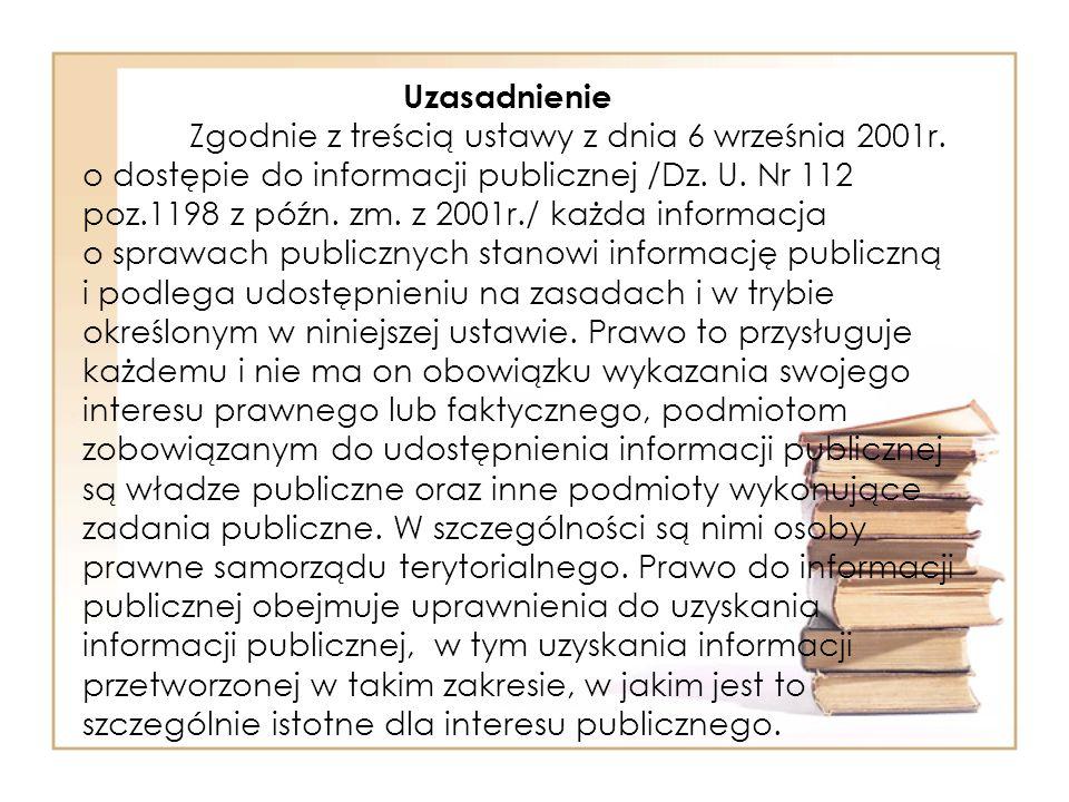 Uzasadnienie Zgodnie z treścią ustawy z dnia 6 września 2001r.