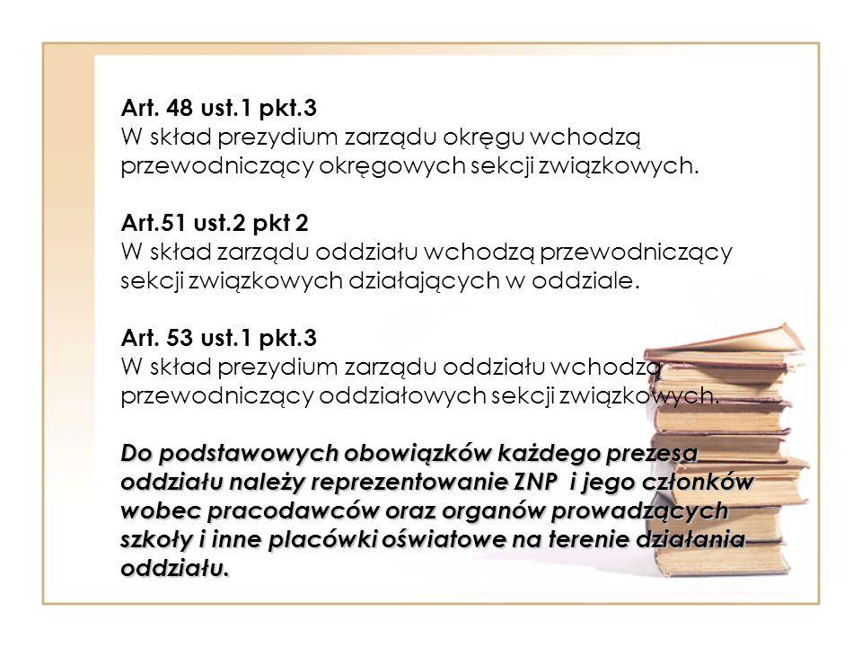 Do podstawowych obowiązków każdego prezesa oddziału należy reprezentowanie ZNP i jego członków wobec pracodawców oraz organów prowadzących szkoły i inne placówki oświatowe na terenie działania oddziału.