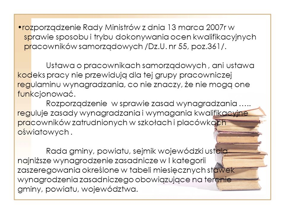 rozporządzenie Rady Ministrów z dnia 13 marca 2007r w sprawie sposobu i trybu dokonywania ocen kwalifikacyjnych pracowników samorządowych /Dz.U.