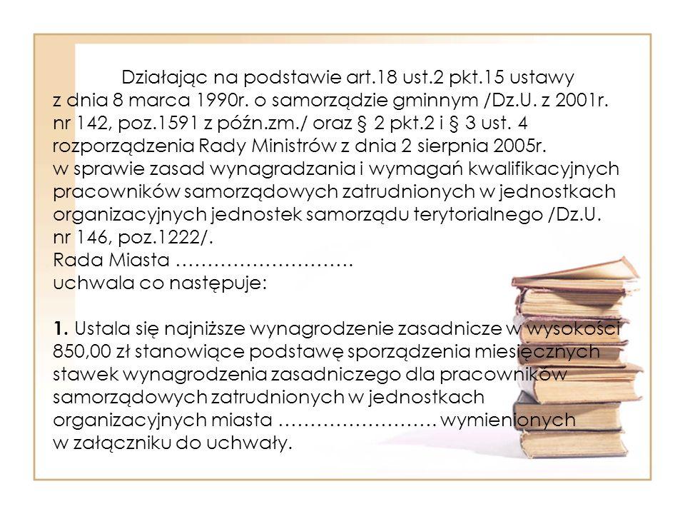 Działając na podstawie art.18 ust.2 pkt.15 ustawy z dnia 8 marca 1990r.