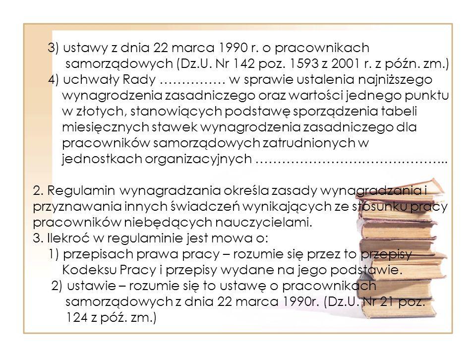 3) ustawy z dnia 22 marca 1990 r.o pracownikach samorządowych (Dz.U.