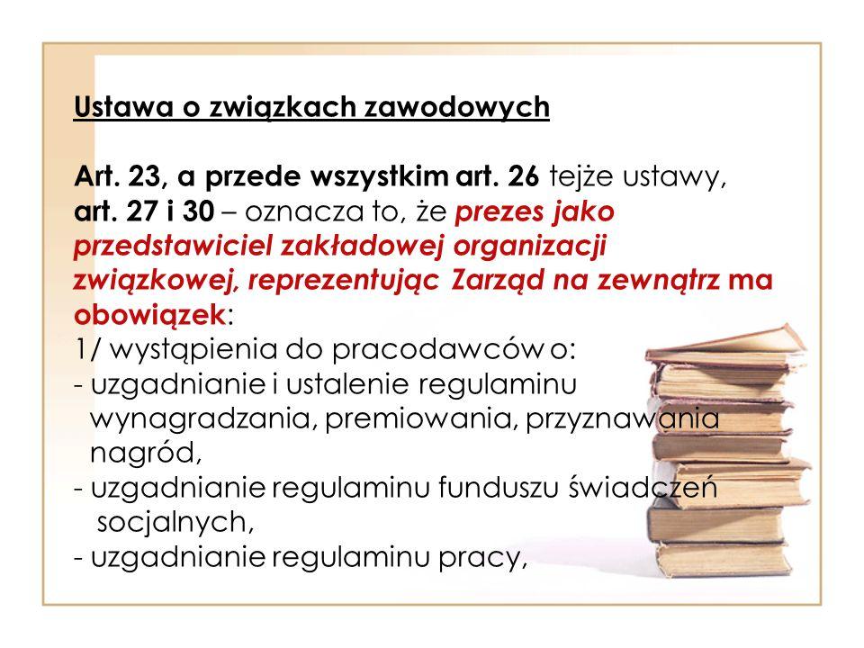 Ustawa o związkach zawodowych Art.23, a przede wszystkim art.