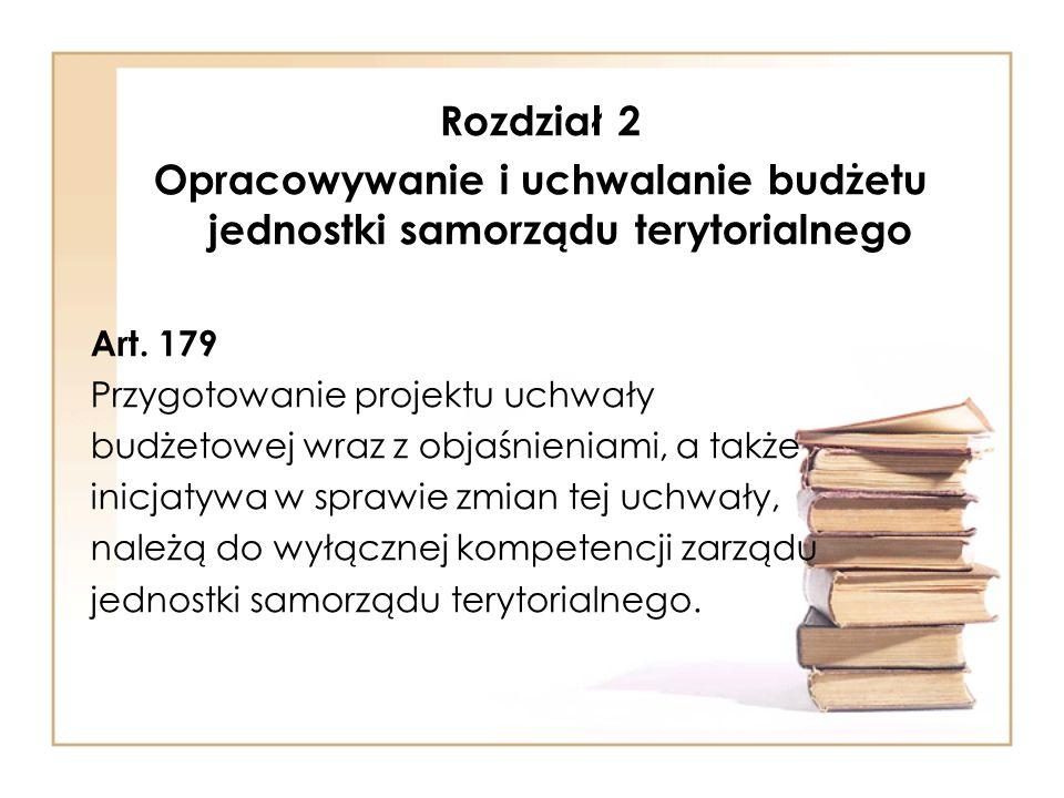 Rozdział 2 Opracowywanie i uchwalanie budżetu jednostki samorządu terytorialnego Art.