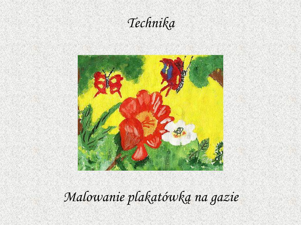 Technika Malowanie plakatówką na gazie
