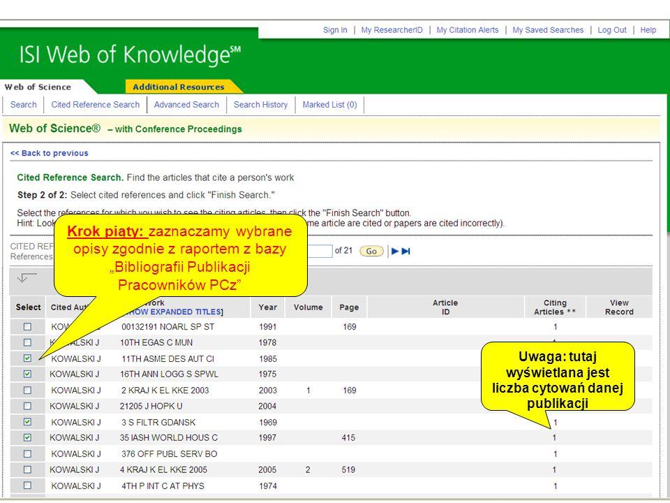 Krok piąty: zaznaczamy wybrane opisy zgodnie z raportem z bazy Bibliografii Publikacji Pracowników PCz Uwaga: tutaj wyświetlana jest liczba cytowań danej publikacji