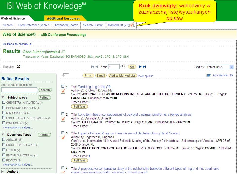 Krok dziesiąty: zaznaczamy pola, które mają być wyświetlone w raporcie końcowym Author(s)/Editor(s) ISSN/ISBN Title cited references cited reference count Krok jedenasty: końcowy raport wyświetlamy w formacie gotowym do wydruku