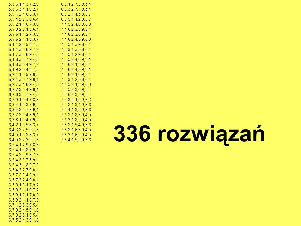 5,8,6,1,4,3,7,2,9 5,8,6,3,4,1,9,2,7 5,9,1,2,4,6,8,3,7 5,9,1,2,7,3,8,6,4 5,9,2,1,4,6,7,3,8 5,9,3,2,7,1,8,6,4 5,9,6,1,4,2,7,3,8 5,9,6,2,4,1,8,3,7 6,1,4,