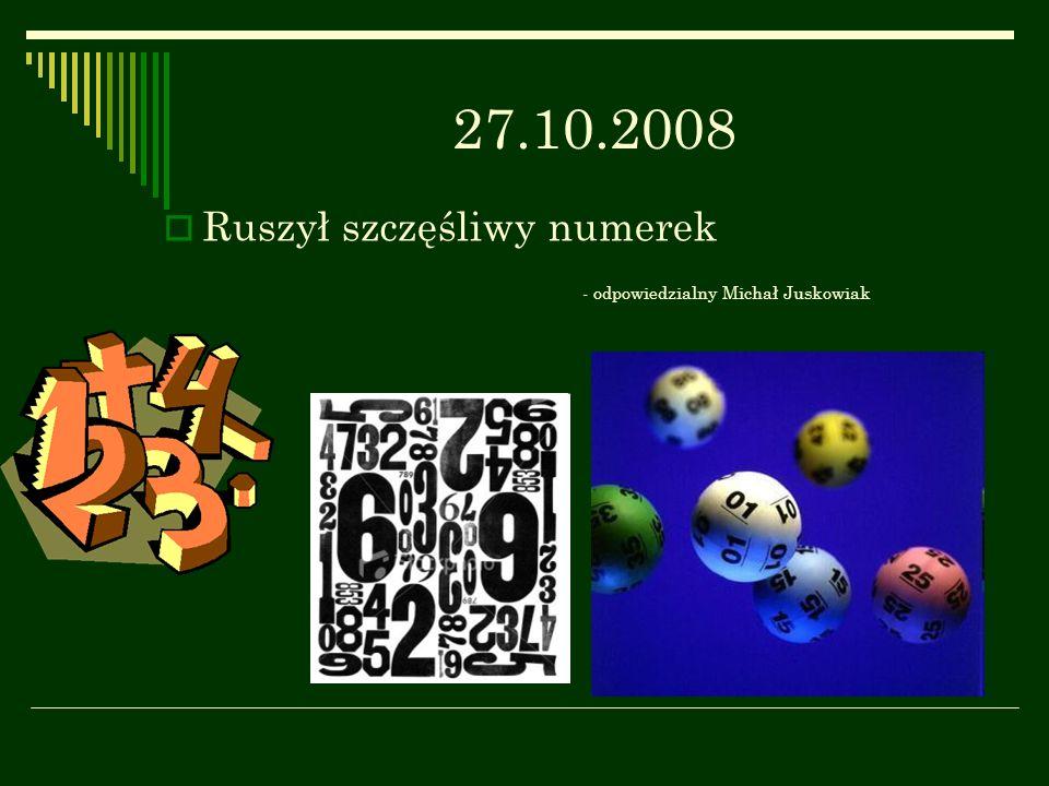 - 28.10.2008 Pierwsza tura góry grosza zebraliśmy 53,43zł