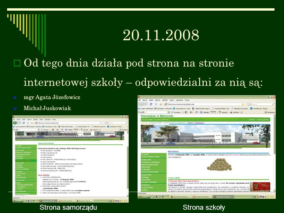 20.11.2008 Od tego dnia działa pod strona na stronie internetowej szkoły – odpowiedzialni za nią są: mgr Agata Józefowicz Michał Juskowiak Strona samo