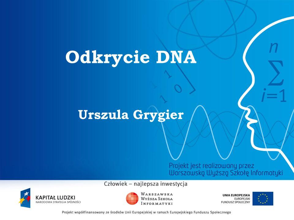 2 Odkrycie DNA Urszula Grygier
