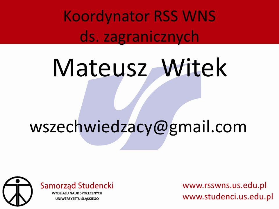 Koordynator RSS WNS ds. zagranicznych Mateusz Witek wszechwiedzacy@gmail.com