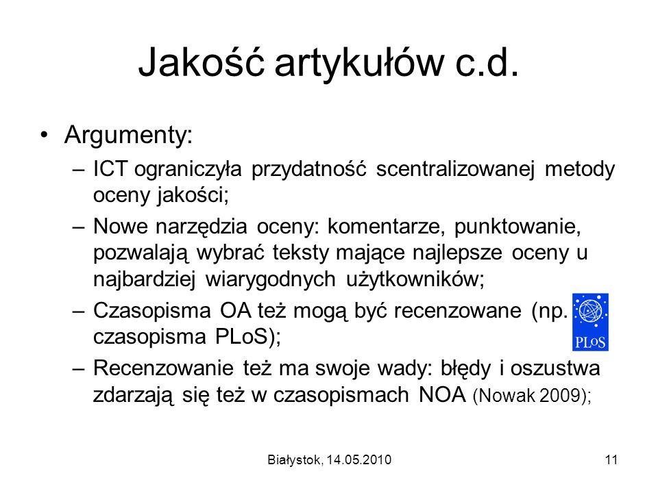 Białystok, 14.05.201011 Jakość artykułów c.d. Argumenty: –ICT ograniczyła przydatność scentralizowanej metody oceny jakości; –Nowe narzędzia oceny: ko